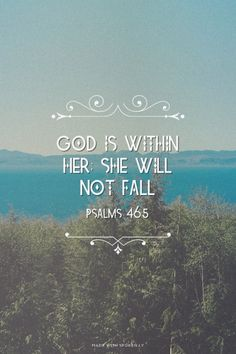 God is within her; She will not fall - Psalms 46:5 | Morgan made this with Spoken.ly