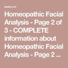 Homeopathic Facial Analysis - Page 2 of 3 - COMPLETE information about Homeopathic Facial Analysis - Page 2 of 3 - Grant Bentley