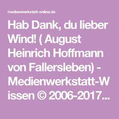 Hab Dank, du lieber Wind! ( August Heinrich Hoffmann von Fallersleben) - Medienwerkstatt-Wissen © 2006-2017 Medienwerkstatt