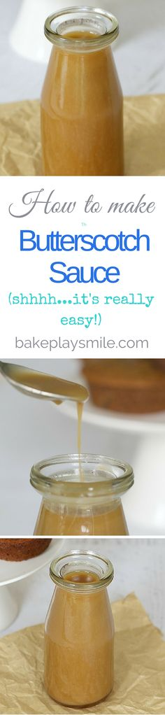 A step by step guide to making the most deliciously simple Butterscotch Sauce! Yum! #butterscotch #sauce #easy #recipe