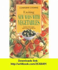 New Ways With Vegetables (Mini Cook) (9783895089404) Jacki Passmore , ISBN-10: 3895089400  , ISBN-13: 978-3895089404 ,  , tutorials , pdf , ebook , torrent , downloads , rapidshare , filesonic , hotfile , megaupload , fileserve