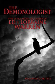 The Demonologist: The Extraordinary Career of Ed and Lorraine Warren by Gerald Brittle (Berkley Books, 1980)