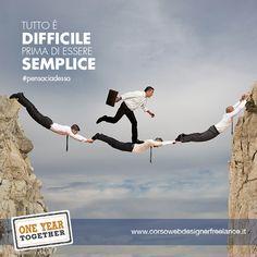 Tutto è difficile prima di essere semplice. #pensaciadesso http://www.corsowebdesignerfreelance.it/
