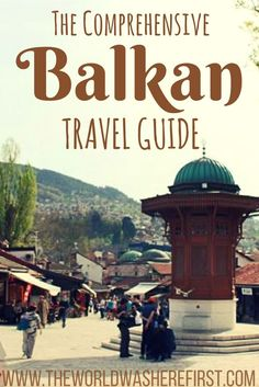 The Balkans are one of the best region to travel in Europe. Read on for our comprehensive Balkan travel guide!