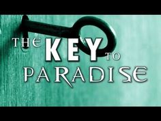 The KEY to Paradise - Powerful Lecture! ᴴᴰ