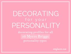 Decorating for the ENFJ personality type. Decorating for your Personality Mbti Personality, Myers Briggs Personality Types, Personality Profile, Infj Infp, Introvert, Myers Briggs Personalities, 16 Personalities, Esfp, The Guardian