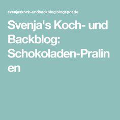 Svenja's Koch- und Backblog: Schokoladen-Pralinen