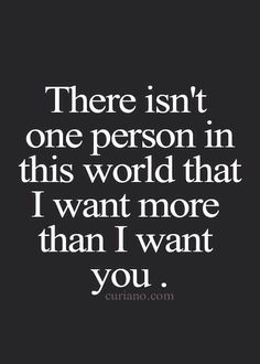 I want you!❤️