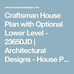 Craftsman House Plan with Optional Lower Level - 23650JD   Architectural Designs - House Plans