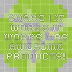 Share | It Works It works has awesome products!