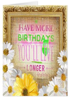 This is a fun Birthday Card for a good friend. Someone who will appreciate the humour. You value their friendship so you want them to stick around! Best way for them to do this is to have more birthdays!