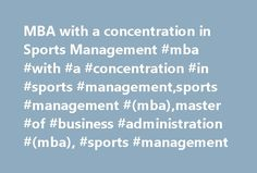 """MBA with a concentration in Sports Management #mba #with #a #concentration #in #sports #management,sports #management #(mba),master #of #business #administration #(mba), #sports #management http://jamaica.remmont.com/mba-with-a-concentration-in-sports-management-mba-with-a-concentration-in-sports-managementsports-management-mbamaster-of-business-administration-mba-sports-management/  # MBA with a concentration in Sports Management The TU MBA In Sports Management: Your """"Front Row Ticket"""" To…"""