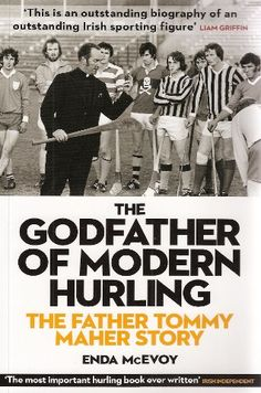The Godfather of Modern Hurling: The Father Tommy Maher Story - Irish Sport Biography - Biography - Books Biography Books, The Godfather, Celtic, Irish, This Book, Baseball Cards, Memes, Modern, Sports