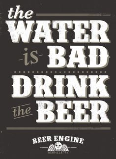 bad water drink beer poster - perfect for future bar!