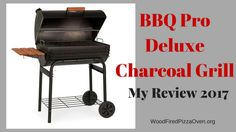 BBQ Pro Deluxe Charcoal Grill – My Review 2017 Bbq Pro, Charcoal Bbq, Wood Fired Pizza, Firewood, Grilling, Oven, Woodburning, Crickets, Ovens