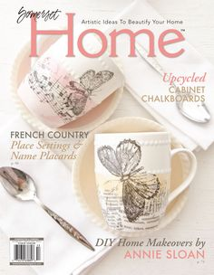 The Autumn 2015 issue of Somerset Home features French Country Place Settings, upcycled chalkboard cabinets, and Annie Sloan's furniture transformations.