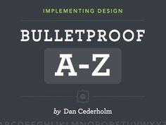 Implementing Design – Bulletproof A-Z