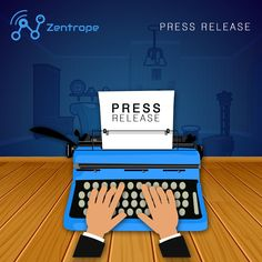 Press Release #zentrope #facebook #instagram #twitter #pinterest #youtube #yelp #googleplus #snapchat #wechat #press #pressrelease #media #abc #nbc #cbs #fox #yahoo #forbes #inc #entrepreneur