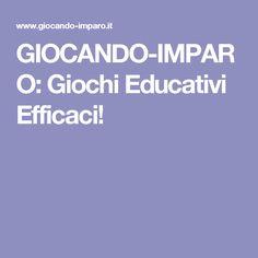GIOCANDO-IMPARO: Giochi Educativi Efficaci!