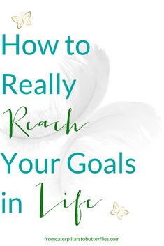 How to reach all your goals for real!