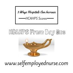 HCAHPS Score Focus From Day One — Self Employed Nurse #nursecollab