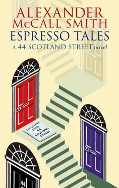 Expresso Tales by Alexander McCall Smith (surprise, love this one too)
