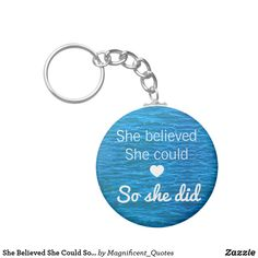 "Basic KEY RING for women and girls ""She Believed She Could So She Did"" Quote Blue Key Ring."