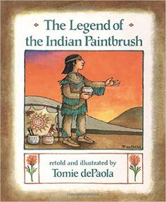 The Legend of the Indian Paintbrush | lesson plan here: http://www.homeschoolshare.com/legend_of_the_indian_paintbrush.php