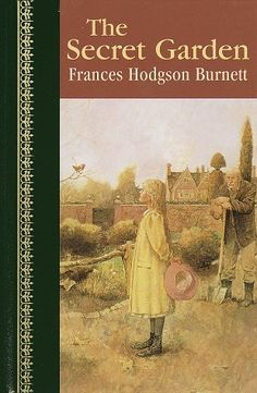 """The Secret Garden ~ one of my all-time faves  ~ I re-read it often! Was one of the first """"REAL"""" books that I read, I was 7 or 8."""
