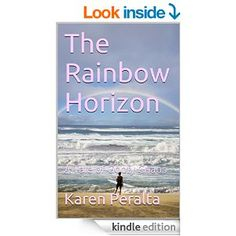 The Rainbow Horizon: A Tale of Goofy Chaos - Kindle edition by Karen Peralta. Literature & Fiction Kindle eBooks @ Amazon.com.