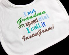 Baby bib, baby boy bib, baby girl bib, Grandma on, speed dial, instagram, baby shower gift, embroidered bib, funny bib, infant to toddler,
