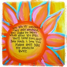 you are my sunshine canvas Sunshine Crafts, Stella Art, Sunshine Quotes, Bible Doodling, Inspirational Words Of Wisdom, Sun Art, Peace Quotes, Teenager Quotes, You Are My Sunshine