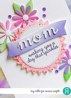 Card by Kay Miller. Reverse Confetti stamp set: Unicorn Wishes (sentiment). Confetti Cuts: Flowers for Mom. Birthday card. Friendship card. Mother's Day card.