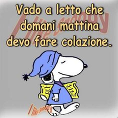 Best Quotes, Funny Quotes, Life Quotes, Day For Night, Good Night, Journal Questions, Italian Humor, Italian Phrases, Snoopy Quotes