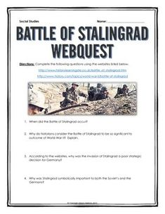 Battle of Stalingrad - Webquest with Key (World War II) - This 4 page document contains a webquest and teachers key related to the basics of the Battle of Stalingrad during World War II. It contains 14 questions from two websites.  Your students will learn about the history of the Battle of Stalingrad during World War II. It covers all of the major people, themes and events of the Battle of Stalingrad during World War II.