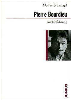 Pierre Bourdieu zur Einführung: Amazon.de: Markus Schwingel: Bücher