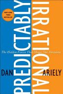 "Lecture : ""Predictably Irrational: The Hidden Forces That Shape Our Decisions"" par Dan Ariely 400 pages) Books You Should Read, Books To Read, Behavioral Economics, Psychology Books, Human Behavior, Science Books, Social Science, Nonfiction Books, Reading Lists"
