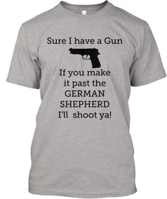 Discover Limited German Shepherd Gun T T-Shirt from Tee's by Crista, a custom product made just for you by Teespring. With world-class production and customer support, your satisfaction is guaranteed. - Owners of a German Shepherd understand first. German Shepherd Puppies, German Shepherds, Dog Life, Puppy Love, Best Dogs, Dog Cat, Guns, Just For You, Sayings