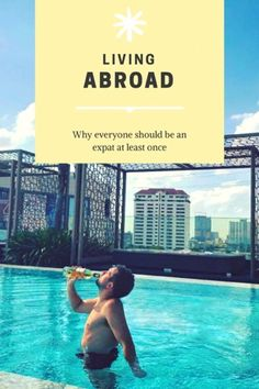 This is why we believe everyone should be an expat at some points in their lives.