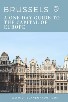 Brussels: A One Day Guide To the Capital of Europe – SPILLANE ON TOUR