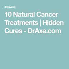 10 Natural Cancer Treatments | Hidden Cures - DrAxe.com