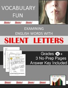 ave vocabulary fun as students study the spelling of common words with silent letters  In this 3-page printable activity . . .  •students first consider the number of English words that have a silent letter (e.g., aisle, debt, indict) •use clues to discover 30 words with a silent letter Example: Silent Letter: h  Definition: sixty minutes  Word: _____________ Answer: hour  Answer key included.