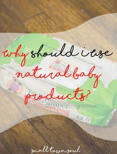 Using natural baby products gives you peace of mind that you're giving your child the very best!