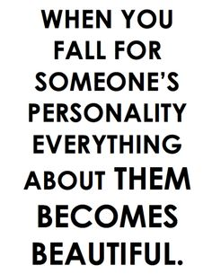 I don't think anyone has ever fallen in love with my personality. :/