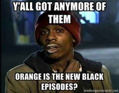"And this feeling: | 32 Jokes Only ""Orange Is The New Black"" Fans Will Understand"