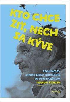 Kto chce žiť, nech sa kýve - Denisa Gura Doričová, Ivan Štúr