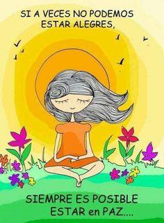 Si a veces no podemos estar alegres, siempre es posible estar en paz...