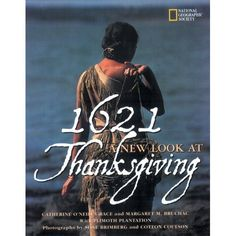 1621: A New Look at Thanksgiving. AWESOME book to teach authentic Thanksgiving lessons for kids, detailing with photos how the Wapanoag helped English settlers survive a year in harsh 1621.