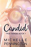 Free Kindle Book -   Candid (True Images Series Book 1)