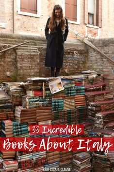 Travel dreams: 33 Best Books About Italy: A Literary Guide - Our Escape Clause - Nice! Best Travel Books, Literary Travel, Best Books To Read, Good Books, Books About Travel, Italy Travel, Asia Travel, Overseas Travel, Thailand Travel